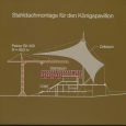 Stahldachmontage für den Königspavillon